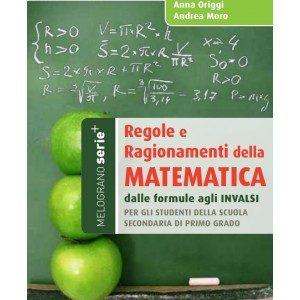 Regole e Ragionamenti della Matematica – Dalle regole agli invalsi
