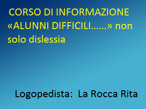 Corso di Informazione. Di Rita La Rocca